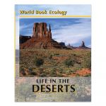 Life in the Deserts (World Book Ecology Series),