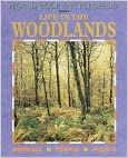 Life in the Woodlands  (World Book Ecology Series)